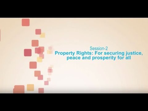 Session 2- Property Rights: For securing justice, peace and prosperity for all